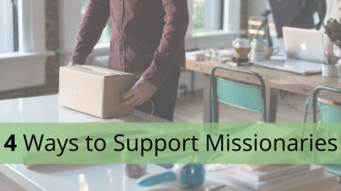 4 Ways to Support Missionaries