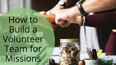 How to Build a Volunteer Team for Missions