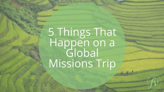 5 Things That Happen on a Global Missions Trip